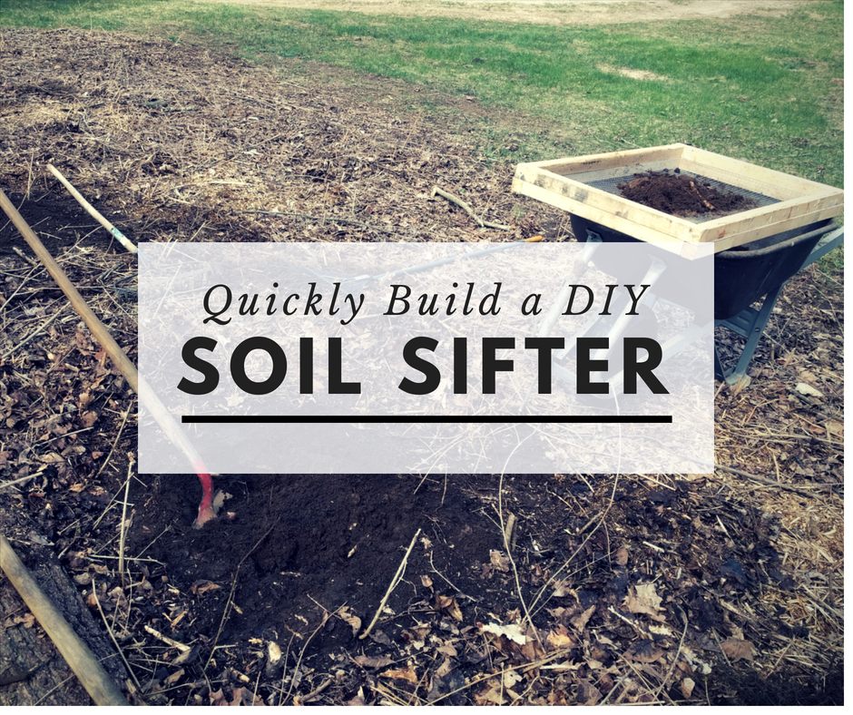 Quickly Build a Rugged DIY Soil Sifter